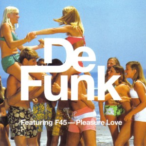 De Funk ‎– Pleasure Love