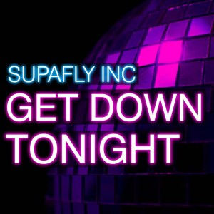 SUPAFLY INC - Get Down Tonight