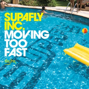 SUPAFLY INC - Moving To Fast